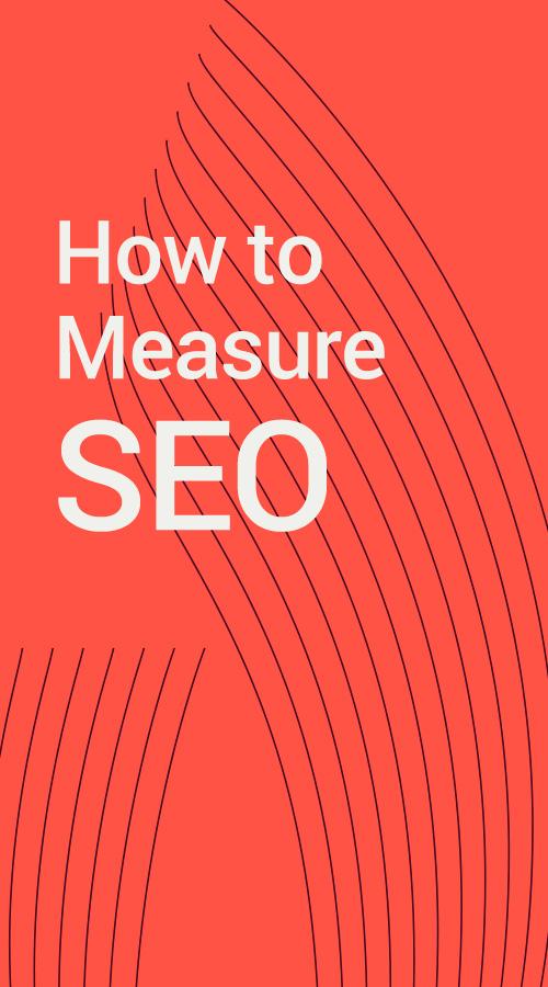 Guide: How to Measure SEO